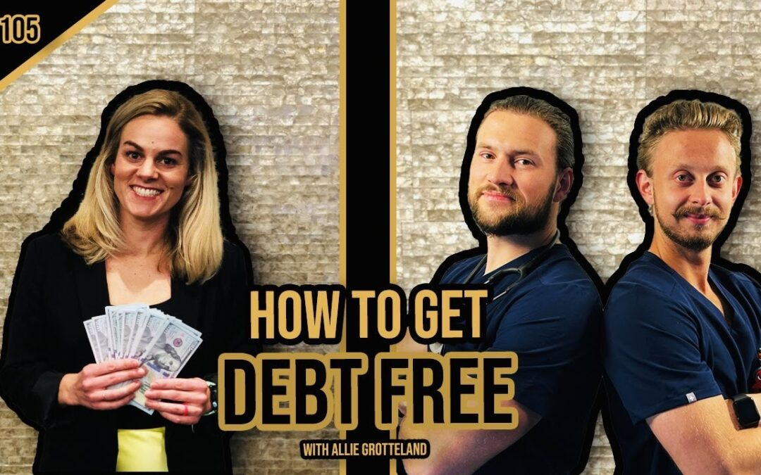 EP 105: Getting Out of Debt With Allie Grotteland