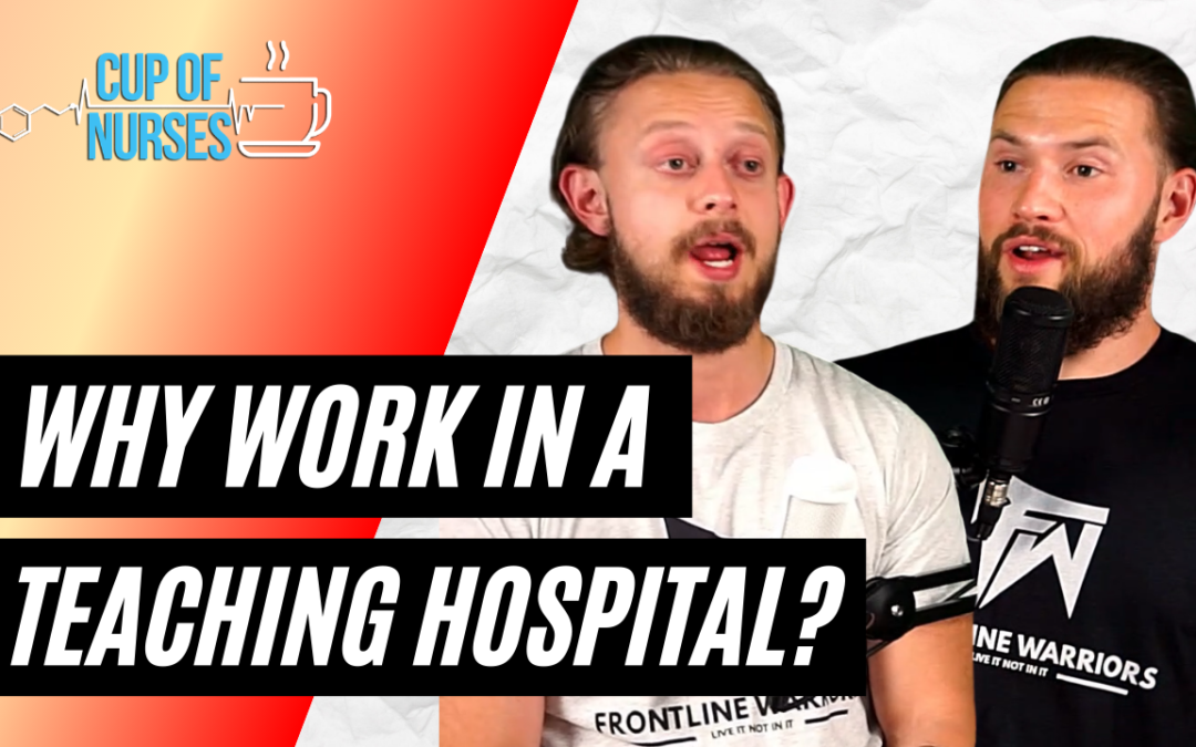 EP: 112 Pros vs. Cons Working in a Teaching Hospital