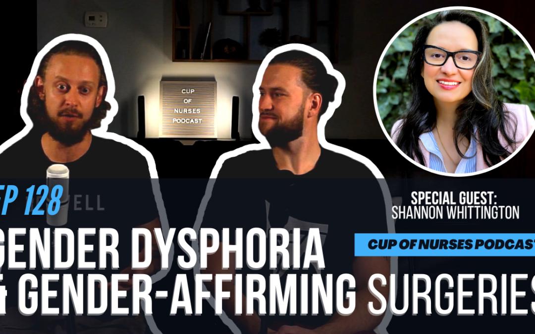 Gender Dysphoria & Gender-Affirming Surgeries With Shannon Whittington