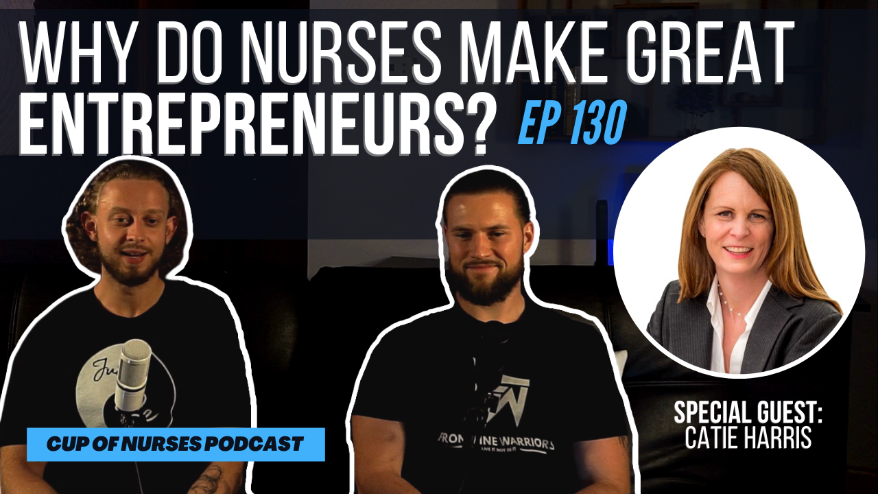 Why Nurses Are Great in Entrepreneurship With Catie Harris
